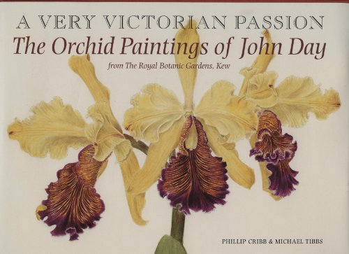 9781897739211: A Very Victorian Passion: The Orchid Paintings Of John Day, 1863 to 1888