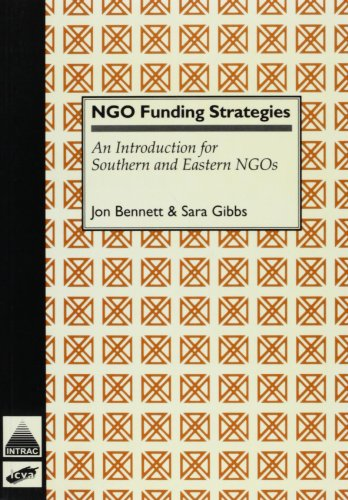 NGO Funding Strategies: Introduction for Southern and Eastern NGOs (INTRAC/ICVA) (1897748248) by Jon Bennett; Sara Gibbs; Rick James; Paul Ryder