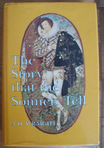 The Story That the Sonnets Tell: Wraight, A.D.