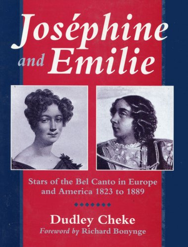 9781897766088: Josephine and Emilie: Stars of the Bel Canto in Europe and America 1823-1889