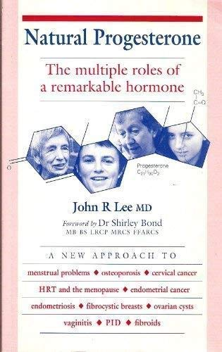 9781897766194: Natural Progesterone: The Multiple Roles of a Remarkable Hormone