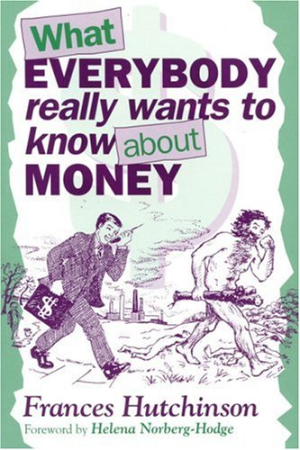 9781897766330: What Everybody Really Wants to Know About Money
