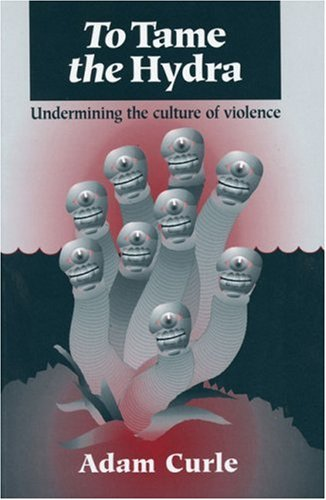 9781897766514: To Tame the Hydra: Undermining the Culture of Violence
