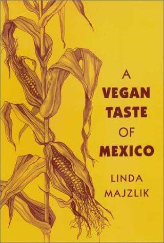 9781897766712: A Vegan Taste of Mexico (Vegan Cookbooks)