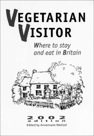 9781897766736: Vegetarian Visitor 2002: Where to Stay and Eat in Britain