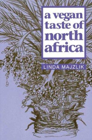 A Vegan Taste of North Africa (Vegan Cookbooks): Majzlik, Linda