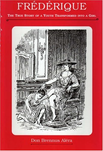 9781897767085: Frederique; The True Story of a Youth Transformed Into a Girl (Delectus Classics of Erotic Literature)