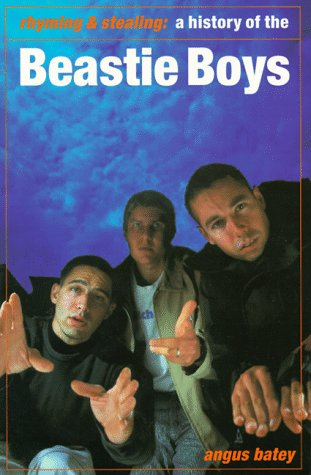 9781897783146: Rhyming & Stealing:history Beasti: Rhyming and Stealing - A History of the Beastie Boys