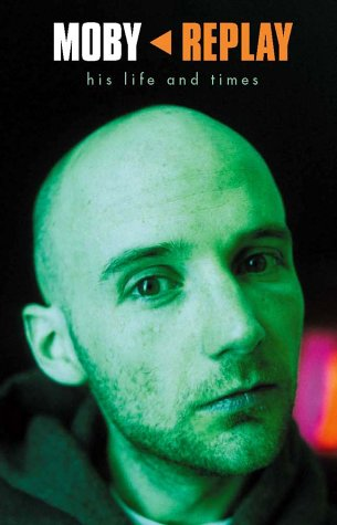 Moby: Replay - His Life and Times: Martin James