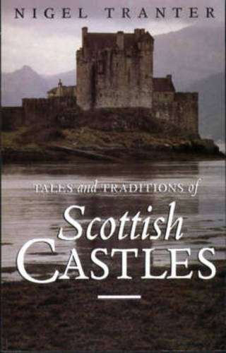 9781897784136: Tales And Traditions of Scottish Castles