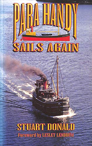Para Handy Sails Again. The Continued Voyages of The Vital Spark. Chronicled with Affection, ...