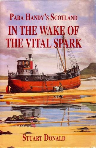 9781897784556: In the wake of the Vital Spark: Para Handy's Scotland