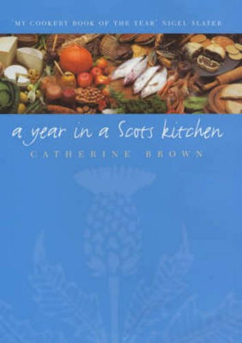 A Year in a Scots Kitchen: Celebrating: Brown, Catherine