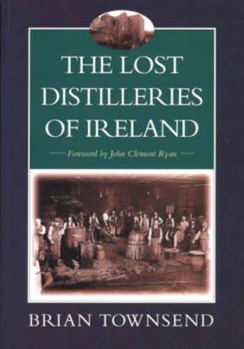 9781897784877: The Lost Distilleries of Ireland