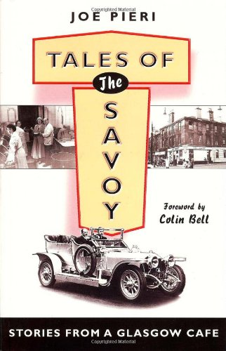 Tales of the Savoy: Stories from a Glasgow Café (1897784945) by Joe Pieri
