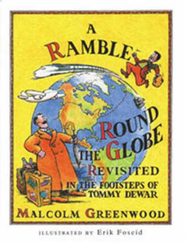 A Ramble Round the Globe Revisited: In: Malcolm Greenwood,Erik Foseid