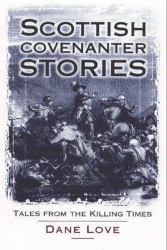 9781897784983: Scottish Covenanter Stories: Tales from the Killing Time