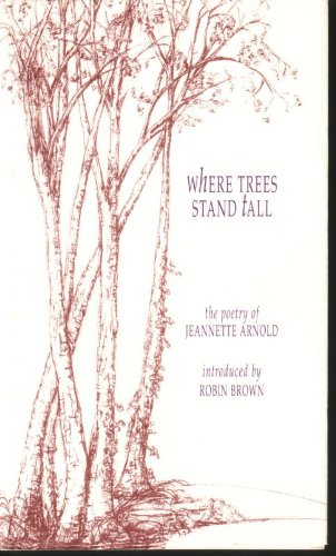 Where Trees Stand Tall (9781897788004) by Jeannette Arnold