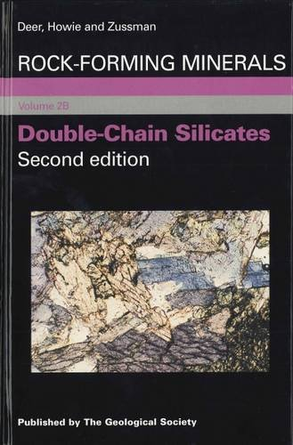 Double Chain Silicates (Rock-Forming Minerals) (v. 2B): William Alexander Deer, R. A. Howie, J. ...