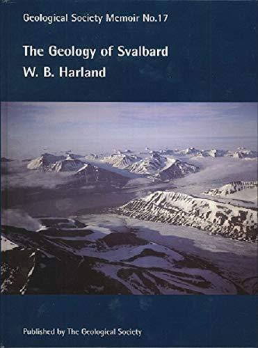 9781897799932: The Geology of Svalbard (Geological Society Memoir)