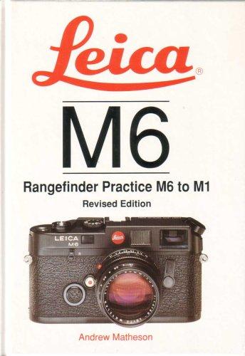 9781897802038: Leica M6 Rangefinder Practice M6 to M1