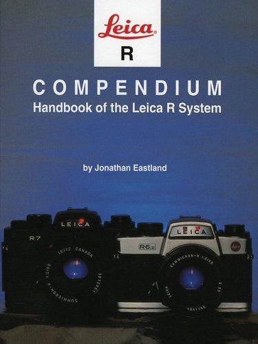 Leica R Compendium: Handbook of the Leica