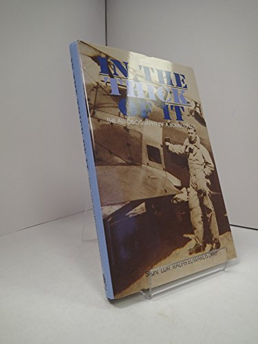 IN THE THICK OF IT - The Autobiography of a Bomber Pilot.: Edwards, Ralph, Sqn. Ldr DSO, RAF