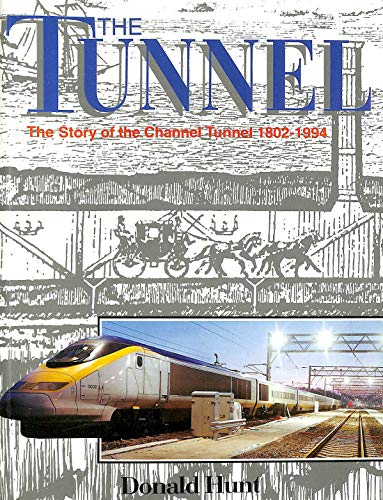 9781897817353: The Tunnel: The Story of the Channel Tunnel 1802-1994