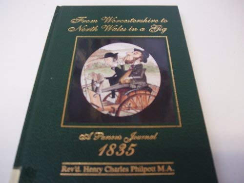 From Worcestershire to North Wales in a Gig: A Parson's Journal 1835