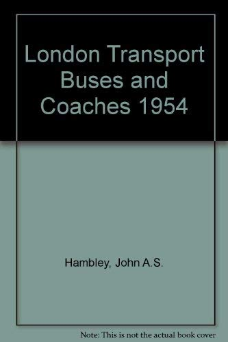 London Transport Buses and Coaches: John A.S. Hambley