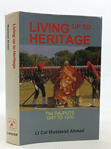 9781897829035: Living up to heritage: history of the Rajput Regiment 1947-1970