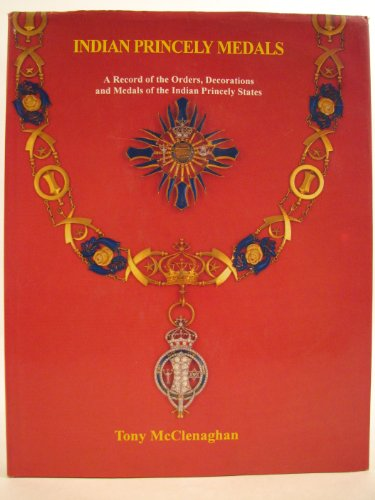 INDIAN PRINCELY MEDALS: Tony McClenaghan