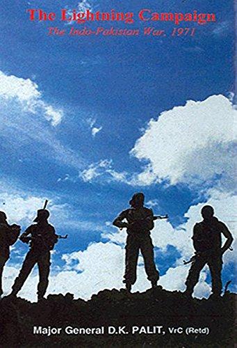 The Lightning Campaign: The Indo-Pakistan War 1971: Maj Gen D
