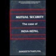 Mutual Security Considerations: Case of India &: Sangeta Thapliyal