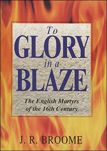 9781897837153: TO GLORY IN A BLAZE the English martyrs of the 16th century
