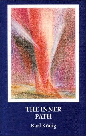 The Inner Path: Konig, Karl, K�nig, Karl