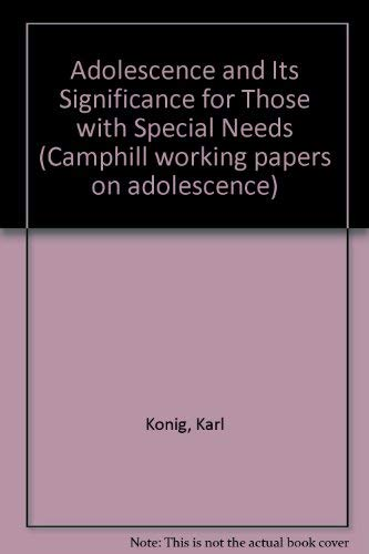 9781897839119: Adolescence and Its Significance for Those With Special Needs
