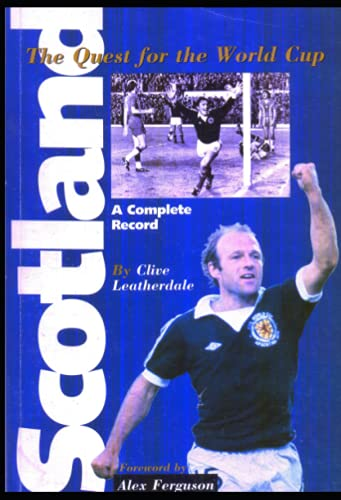 Scotland: Quest for the World Cup -: Leatherdale, Clive