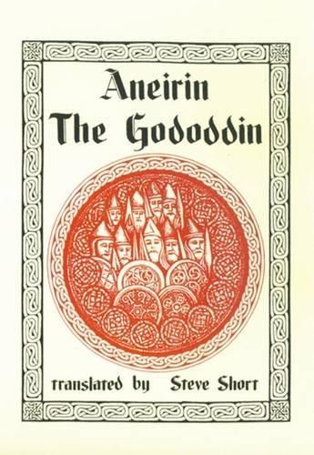 The Gododdin of Aneirin: Aneirin