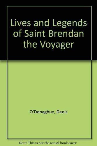 Lives and Legends of Saint Brendan the Voyager: O'Donoghue, Denis