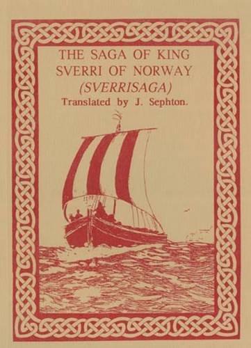 9781897853498: The Saga of King Sverri of Norway: Sverrisage