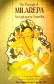 9781897853641: The Message of Milarepa: New Light Upon the Tibetan Way - A Selection of Poems Translated from the Tibetan