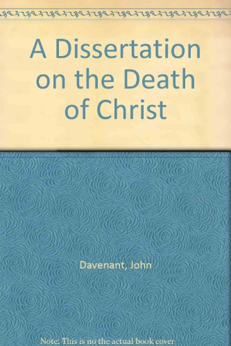 A Dissertation on the Death of Christ: John Davenant