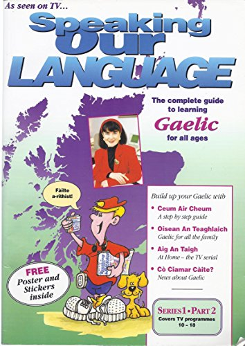 9781897873014: Speaking Our Language: The Complete Guide To Learning Gaelic For All Ages (Series 1, Part 2)