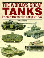 The World's Great Tanks from 1916 to: Ford, Roger