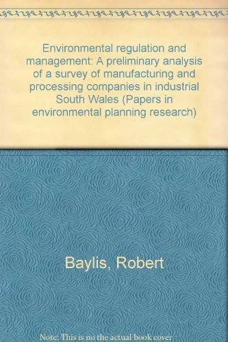 9781897901045: Environmental regulation and management: A preliminary analysis of a survey of manufacturing and processing companies in industrial South Wales (Papers in environmental planning research)