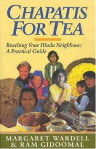 Chapatis for Tea: Loving Your Hindu Neighbour: Gidoomal, Ram, Wardell, Margaret