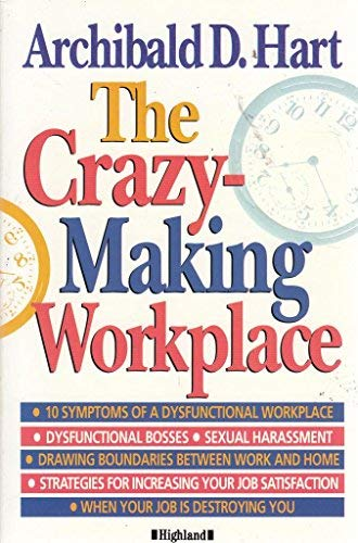 9781897913109: The Crazy-making Workplace