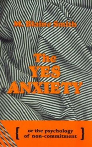 9781897913277: The Yes Anxiety: Psychology of Non-Commitment