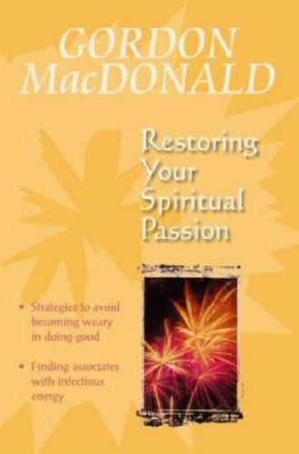 Restoring Your Spiritual Passion: A Pick-me-up for the Weary (1897913699) by Gail MacDonald